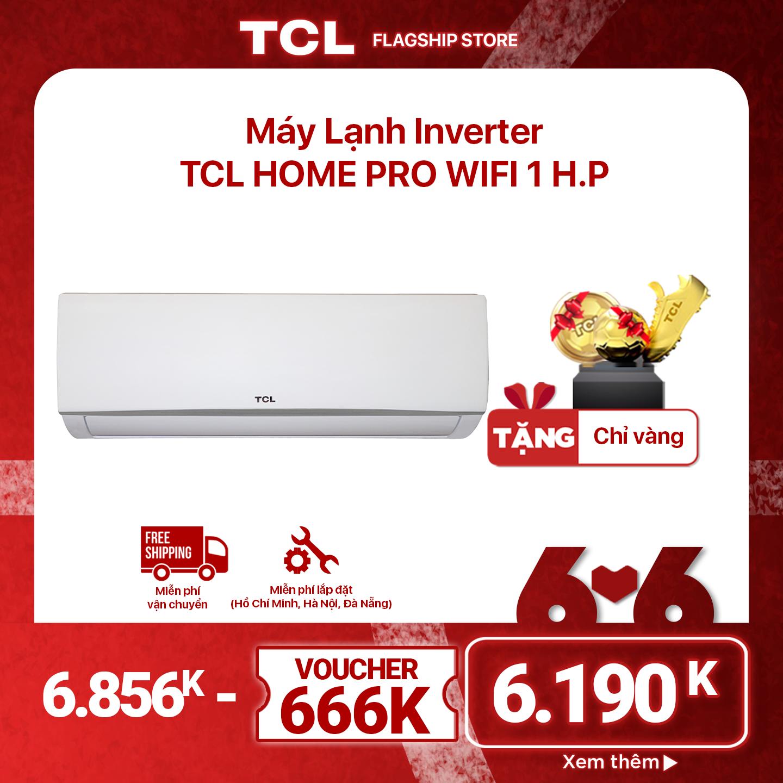 [MIỄN PHÍ GIAO HÀNG & LẮP ĐẶT] Máy lạnh Inverter TCL Home Pro Wifi – 1 HP điều hoà – 9.000 BTU công nghệ Turbo – Hàng phân phối chính hãng