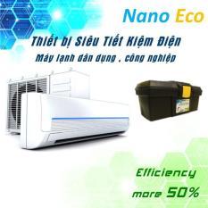 Nano Eco Air Thiết bị siêu tiết kiệm điện cho máy lạnh