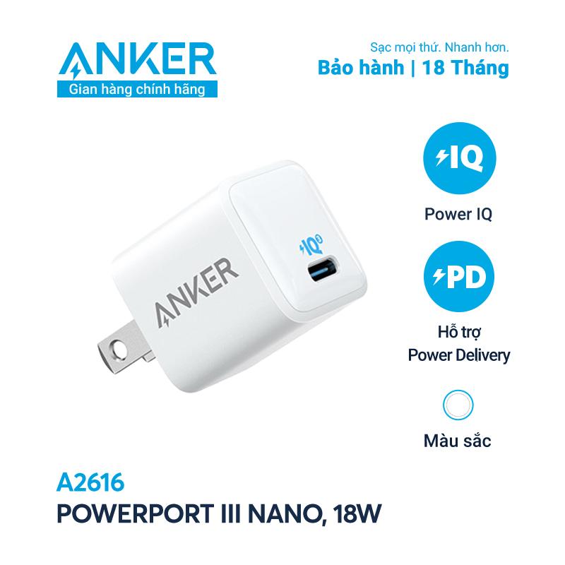 Sạc ANKER PowerPort III Nano 18W 1 cổng USB-C PiQ 3.0 tương thích PD – A2616 – Hỗ trợ sạc nhanh 18W cho iPhone 8 trở lên.