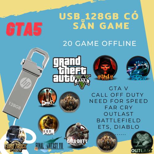 USB có sẵn GTA 5 và 30 Game OFFLINE: COD,BF,NFS,ETS, DIABLO… – 128GB – 3.0