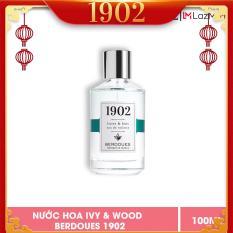 Nước Hoa Berdoues 1902 – Ivy & Woods 100ml