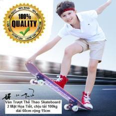 Ván Trượt Thể Thao Skateboard, 2 Mặt Họa Tiết (chịu tải 100 kg, 60cm)