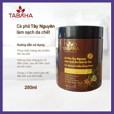 Cà Phê Tây Nguyên Tẩy Da Chết Toàn Thân Tabaha 250ml (Tay Nguyen Coffee Body Polish) Tẩy da chết toàn thân