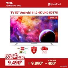 """【Sản phẩm mới 2021】50"""" 4K UHD Android Tivi TCL 50T75 – Gam Màu Rộng , HDR , Dolby Audio – Bảo Hành 3 Năm , trả góp 0%"""