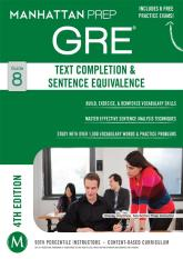 GRE Text Completion & Sentence Equivalence (Manhattan Prep GRE Strategy Guides) Fourth Edition