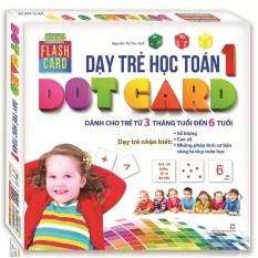 Flashcard – Dạy trẻ học Toán Dot card tập 1 (hộp) tái bản 2020