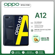 """TRẢ GÓP 0% Điện thoại OPPO A12 (3GB/32GB) – Màn hình 6.2"""" Snapdragon 450 Pin 4230mAh Hàng chính hãng Bảo hành 12 tháng"""
