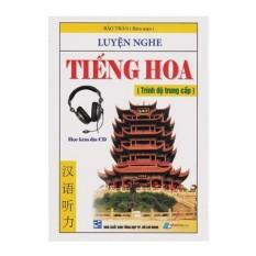 Luyện Nghe Tiếng Hoa – Trình Độ Trung Cấp