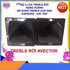Loa treble rời bổ sung treble cho dàn karaoke – hát cực hay – Avector họng vuông