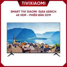Smart Tivi Xiaomi E65A 65inch 4k HDR – Phiên bản 2019 hỗ trợ điều khiển giọng nói Tiếng Việt