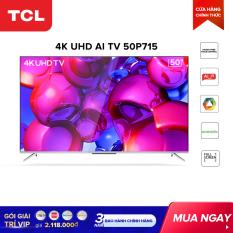 Smart TV TCL Android 50 inch 4K UHD 50P715 – HDR, Micro Dimming, Dolby, Gam màu rộng, Thiết kế toàn màn hình , TCL AI-IN, Điều khiển giọng nói không dùng remote – Tivi giá rẻ chất lượng – Bảo hành 3 năm