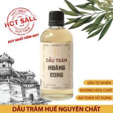 Dầu tràm nguyên chất Hoàng Cung Huế , chai thủy tinh , 50ml , dầu nấu từ lá tràm tự nhiên , không hóa chất , an toàn sử dụng