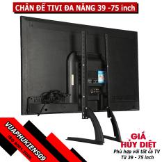 Chân đế tivi để bàn đa năng lắp đặt mọi hãng tivi từ 39 – 75 inch