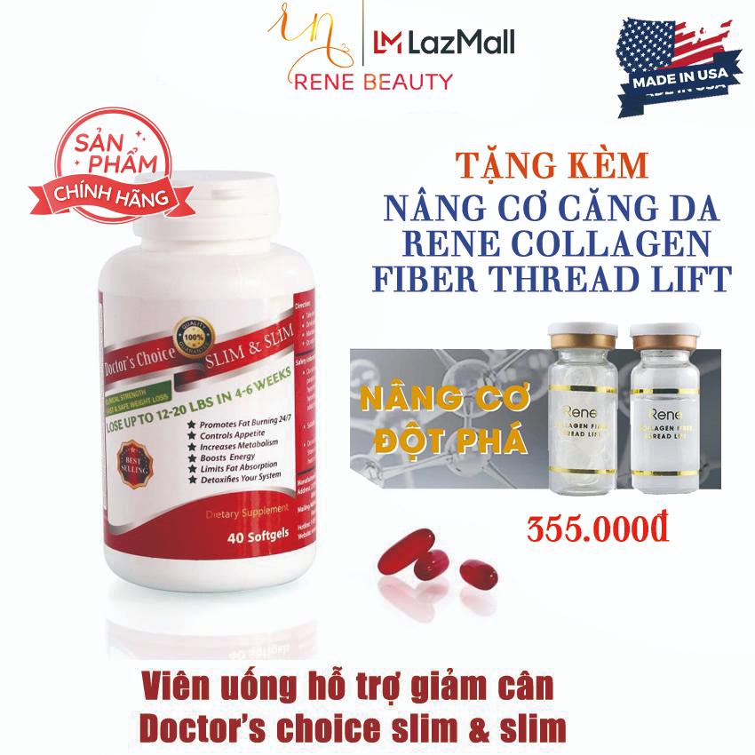 Viên uống giảm cân Doctor's Choice SLIM &SLIM [giúp giảm cân hiệu quả và an toàn] – Tặng kèm Nâng Cơ Căng Da Rene Collagen Fiber Thread Lift
