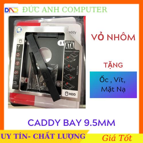 Caddy Bay SSD Sata 3 9.5mm/12.7mm – khay ổ cứng thay vị trí ổ DVD mới- Full Box- Tặng Kèm Ốc+ Vít+ Miếng chặn
