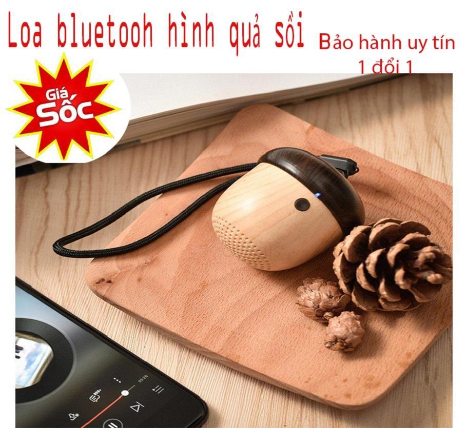 Bán loa bluetooth - Nhung loa bluetooth hay Loa Bluetooh hình quả sồi dễ thương, siêu phẩm âm thanh sắc...