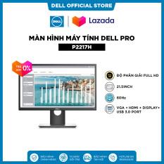 [VC200K_FREESHIP_TRẢ GÓP 0%_Tặng túi] Màn Hình Máy Tính Dell Pro P2217H | 21.5inch | FullHD | IPS | 60Hz | 6ms | VGA + HDMI + Display + USB 3.0 Port