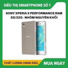 [XẢ LỖ 50C] Sony Xperia X Performance ram 3G/32G – Nhôm nguyên khối