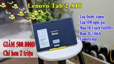Máy tính bảng Lenovo Tab 2 A10 FullHD+, Lắp SIM nghe gọi, Loa Dobly Atmos.