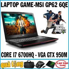 GAMING MSI GP62 6QE Core i7-6700HQ, RAM 8G, HDD 1TB, VGA GTX 950 4G, Màn 15.6 inch Full HD 1920*1080 dòng máy tính chuyên game