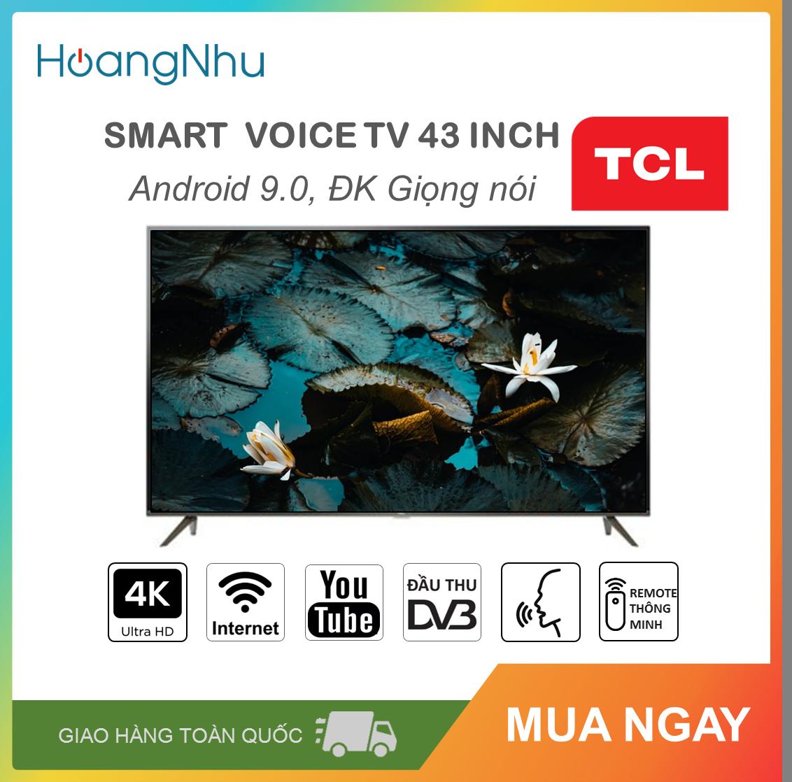Smart Voice 4K Tivi TCL 43 inch Kết nối Internet Wifi, Điều khiển giọng nói L43P8 (UDH 4K, Android 9.0, Bluetooth, truyền hình KTS, tặng remote thông minh, màu đen)