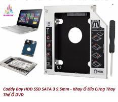 Caddy Bay HDD SSD SATA 3 9.5mm – Khay Ổ Đĩa Cứng Thay Thế Ổ DVD