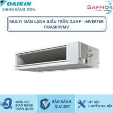 Máy Lạnh Multi Dàn Lạnh Giấu Trần FMA50RVMV – 2hp – 18000btu Inverter R32 – Hàng chính hãng – Điện máy SAPHO
