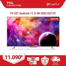 """【 Sản phẩm mới 2021】55"""" 4K UHD Android Tivi TCL 55T75 – Gam Màu Rộng , HDR , Dolby Audio – Bảo Hành 3 Năm , trả góp 0%"""