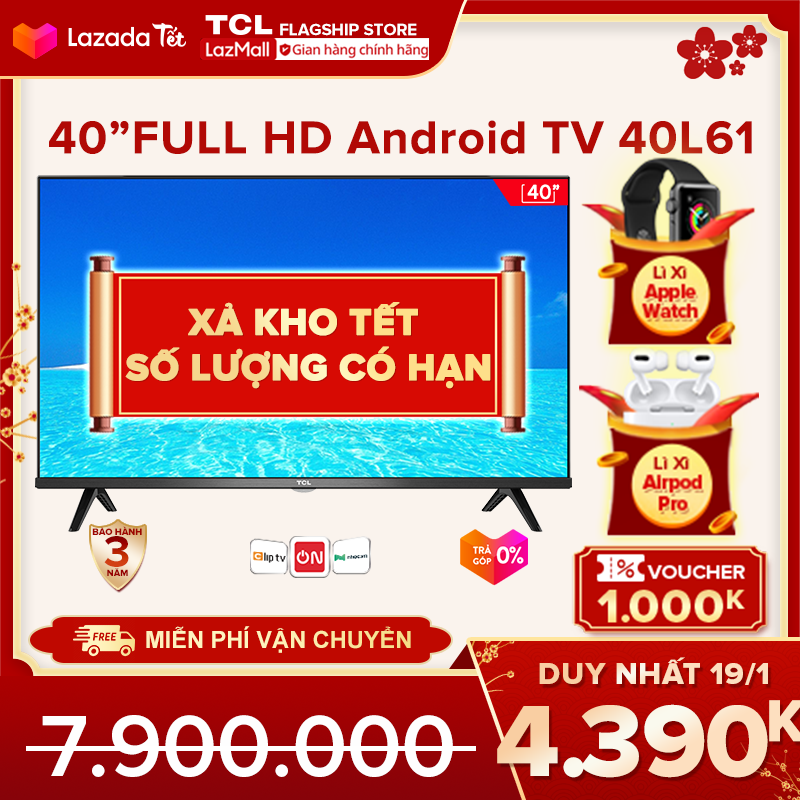 【Click săn Apple Watch】Smart TV TCL Android 8.0 40 inch Full HD wifi – 40L61 – HDR Dolby, Chromecast, T-cast, AI+IN., Màn hình tràn viền – Tivi giá rẻ chất lượng – Bảo hành 3 năm