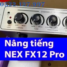 Máy nâng tiếng Nex Fx12 Pro( Sản phẩm Full Box ) – Gia Khang Electronics