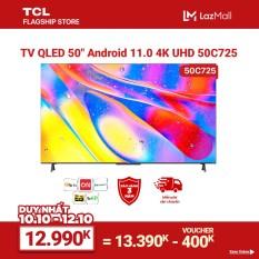 """TV QLED 50"""" 4K Android 11 Tivi TCL 50C725 – Gam Màu Rộng , HDR 10+, MEMC , Dolby Audio – Bảo Hành 3 Năm , trả góp 0%"""