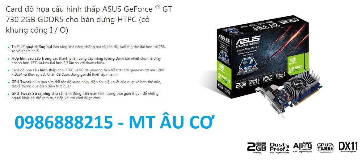 CARD MÀN HÌNH ASUS GT 730 DDR5 CHUYÊN LIÊN MÌNH - FIFA - PUBG - BẢO HÀNH 1 THÁNG