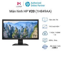[Trả góp 0%]Màn hình máy tính HP V20 1H849AA 19.5 inch HD+ TN / VGA + HDMI / 60Hz/ 5ms – Bảo hành 36 tháng