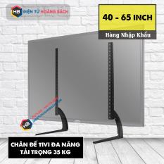 Chân đế tivi đa năng 40 – 65 inch – Lắp đặt mọi hãng tivi trên thị trường