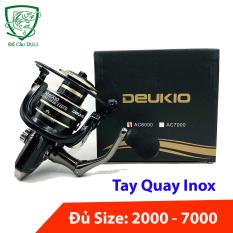 [Tay Quay Inox] Máy Câu Cá Deukio AC full kim loại đủ size từ 2000 – 7000 – máy câu lure máy câu đứng máy câu cá – Duli