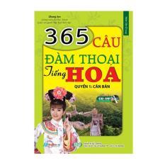 365 Câu Đàm Thoại Tiếng Hoa (Quyển 1: Căn Bản) – 8935072922955