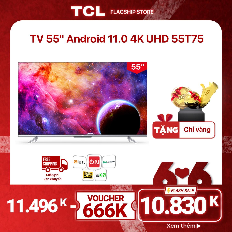"""55"""" 4K UHD Android Tivi TCL 55T75 – Gam Màu Rộng , HDR , Dolby Audio – Bảo Hành 3 Năm , trả góp 0% – Nâng Cấp của 55P715"""