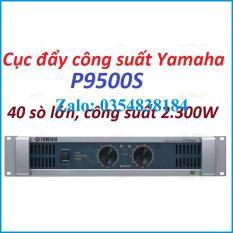 CỤC ĐẨY CÔNG SUẤT P9500S DÙNG 40 SÒ LỚN