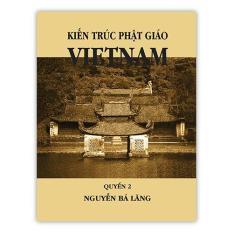 Kiến Trúc Phật Giáo Việt Nam Quyển 2