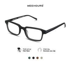 Gọng kính cận nam/nữ WeeHours SHOOK , dáng chữ nhật thời trang, nhựa Acetate cao cấp