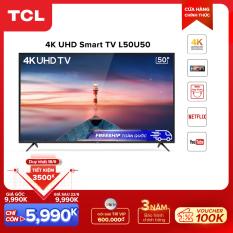 Smart TV 50 inch TCL 4K UHD wifi – L50U50 – BOX HDR, Micro Dimming, Dolby, T-cast – Tivi giá rẻ chất lượng – Bảo hành 3 năm