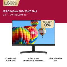 [VOUCHER 200K] Màn hình máy tính LG IPS Cinema FHD (1920 x 1080) 75Hz 5ms 24 inches l 24MK600M-B l HÀNG CHÍNH HÃNG