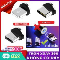 Đầu sạc nam châm lightning, Type C, Micro USB tròn xoay 360 độ đa năng phù hợp mọi điện thoại MIKATEK