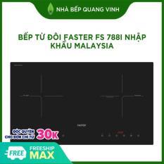 Bếp từ đôi Faster FS 788I nhập khẩu Malaysia
