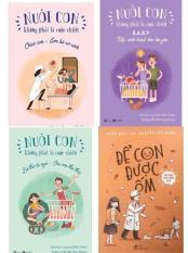Combo 4 cuốn Nuôi con không phải là cuộc chiến phần 2 + Để Con Được Ốm (Tái Bản 2018)