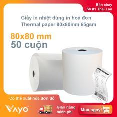 Giấy in nhiệt K80, giấy in bill VAYO, kích thước 80x80mm, số #1 tại Thái Lan 65gsm, thùng 50 cuộn